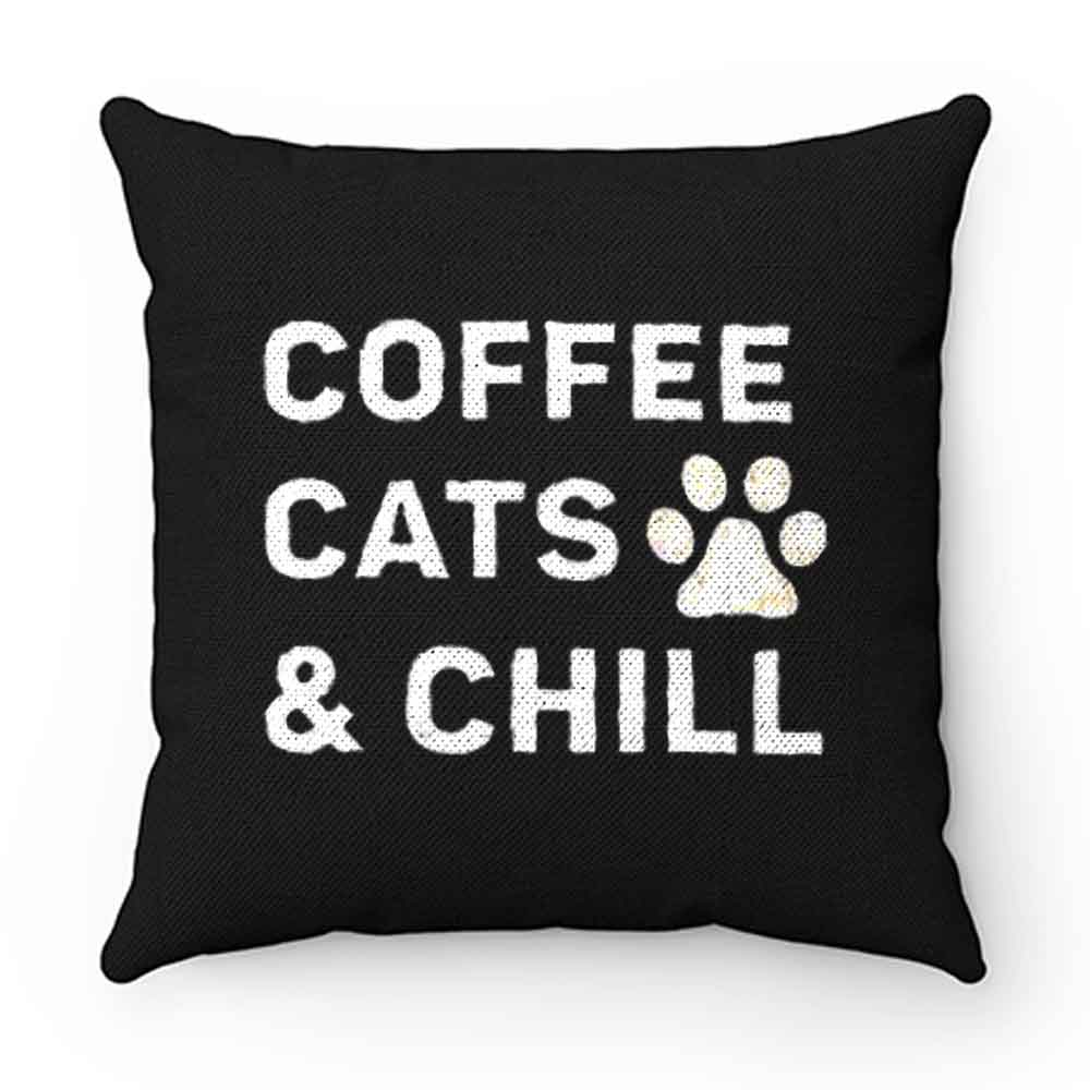 Coffee Cats And Chill Pillow Case Cover
