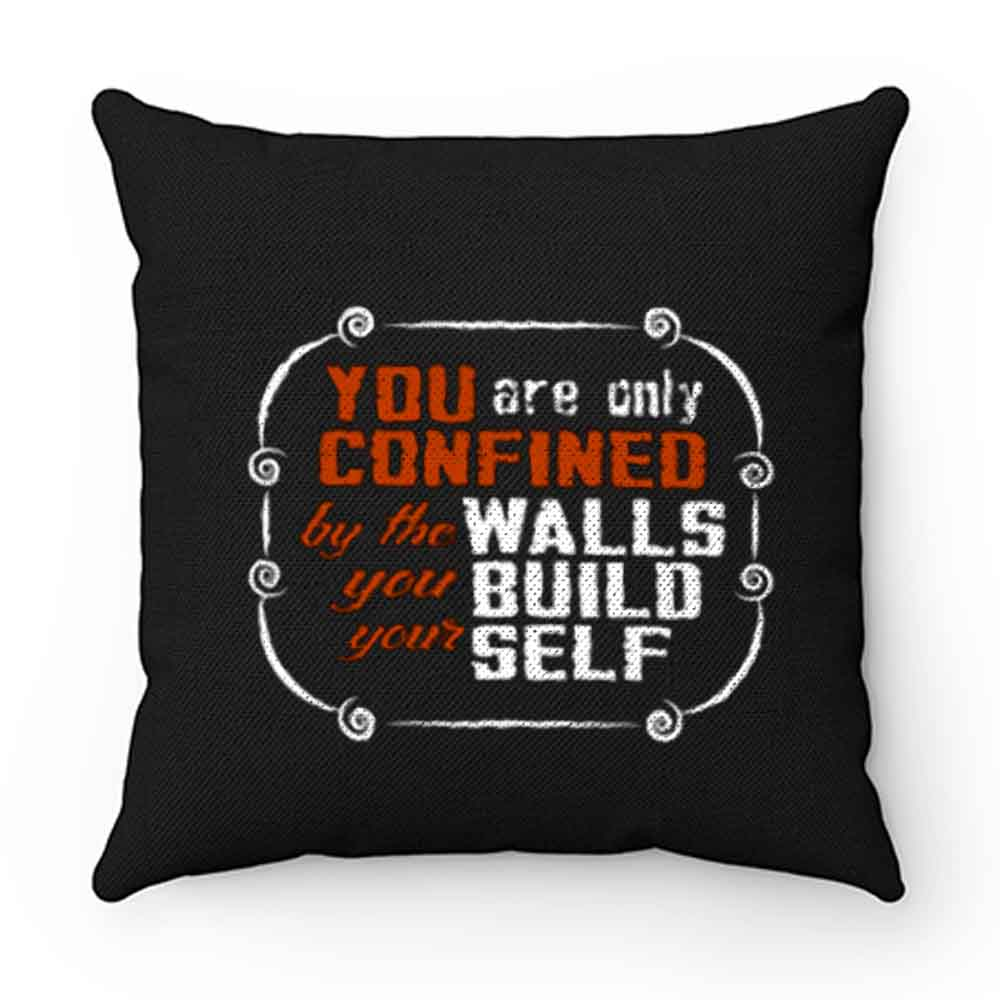Coffee Quote You are only Confined by the walls you build your self Pillow Case Cover