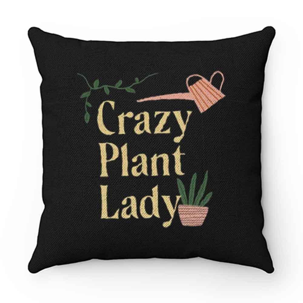 Crazy Plant Lady Pillow Case Cover