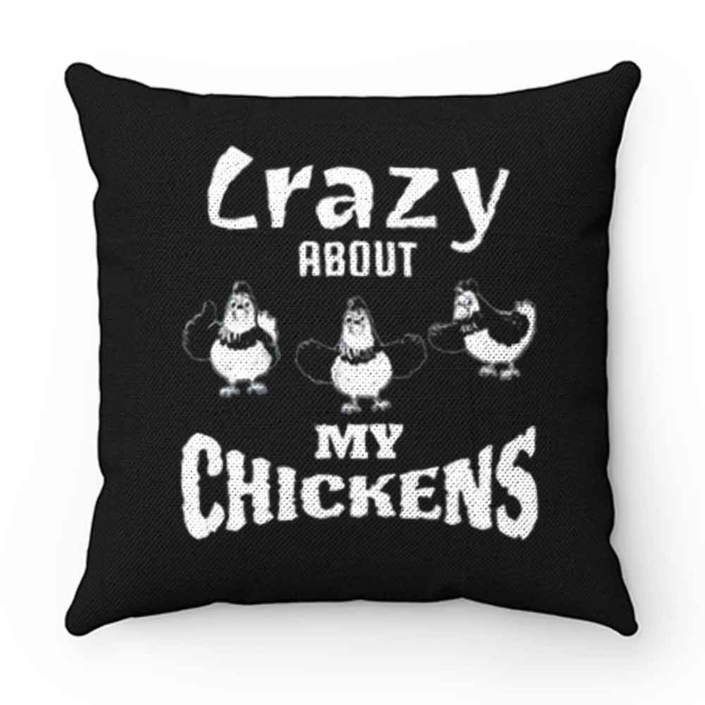 Crazy about My Chickens Chicken Lovers Pillow Case Cover