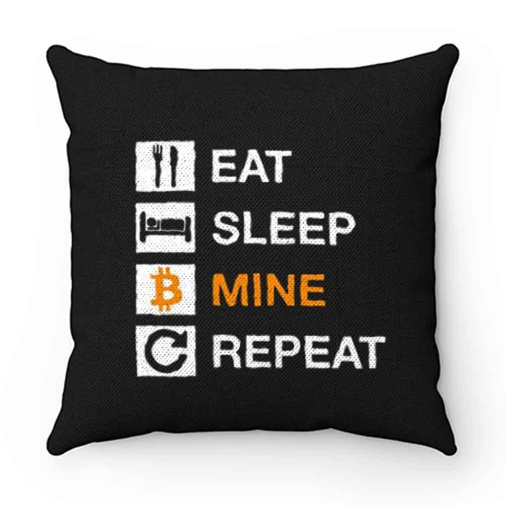 Cryptocurrency Blockchain Hodl BTC Bitcoin Miner Eat Sleep Mine Repeat Pillow Case Cover