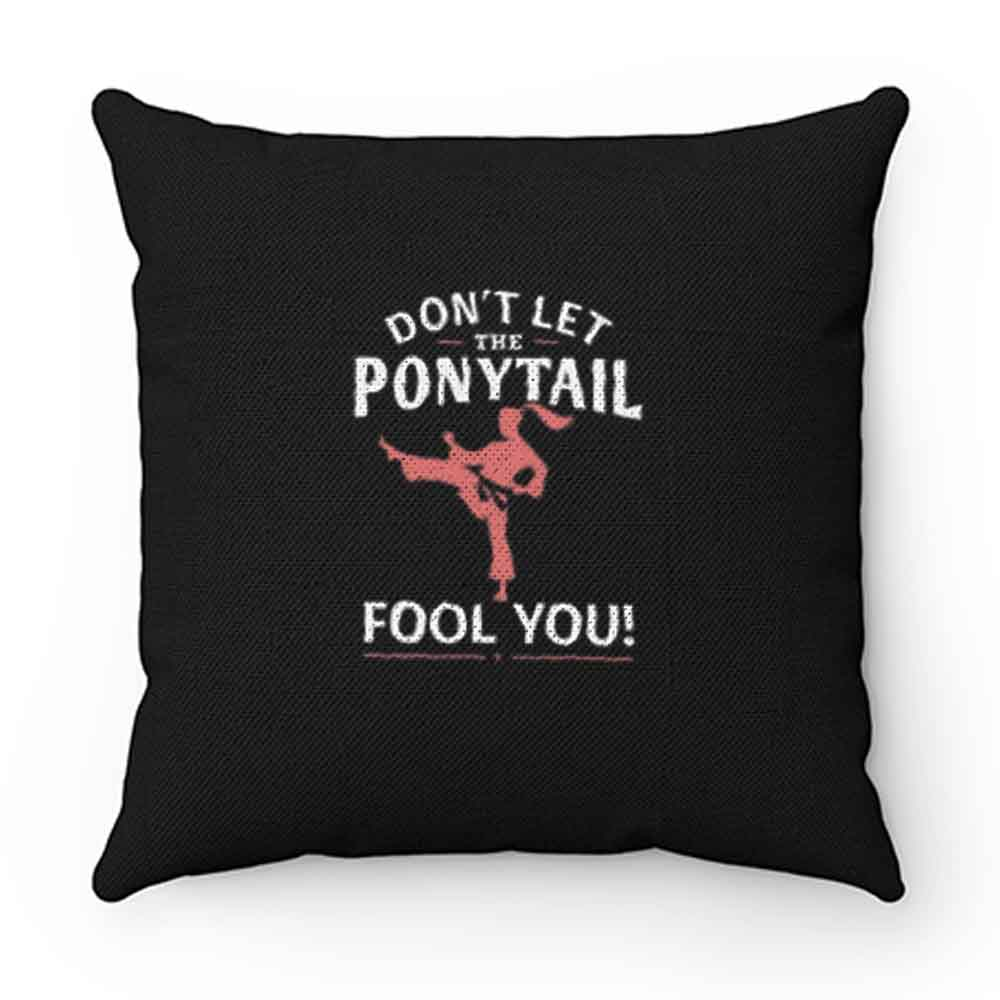 Dont Let Ponytail Karate Girl Pillow Case Cover