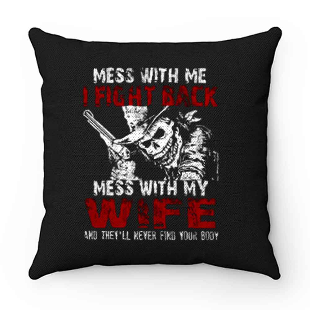 Dont Mess with my Wife Pillow Case Cover