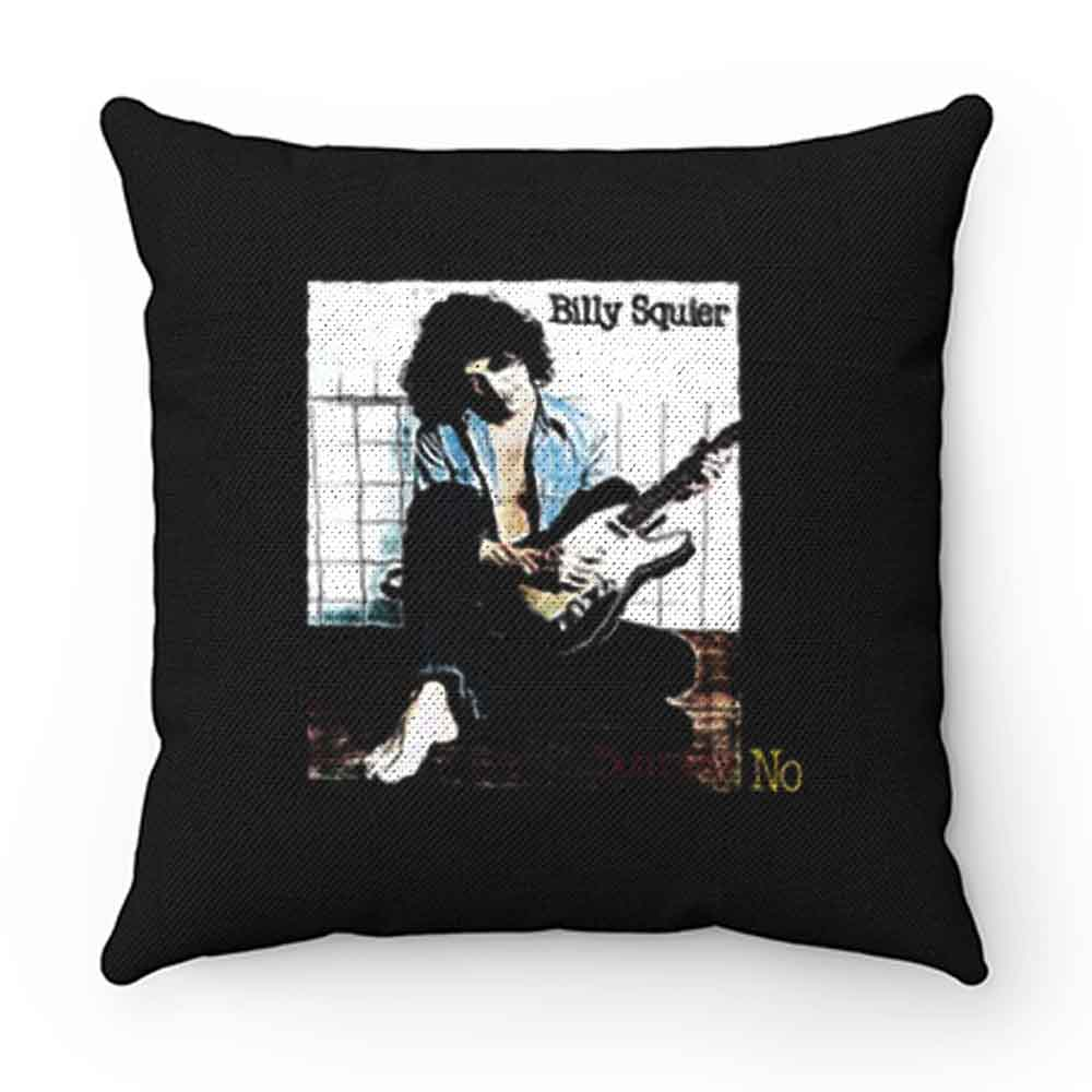 Dont Say No Billy Squier Pillow Case Cover