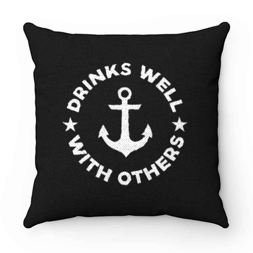 Drinks Well With Others Pillow Case Cover
