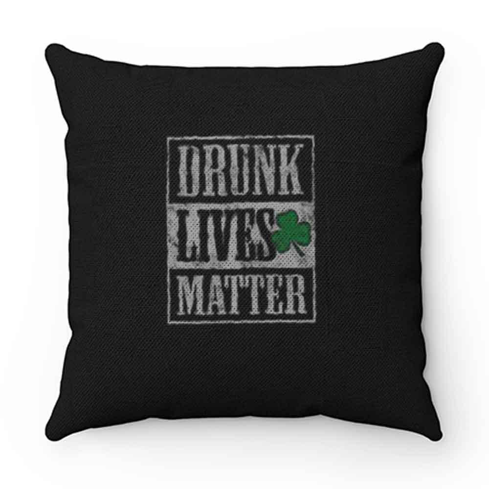 Drunk Lives Matters Pillow Case Cover