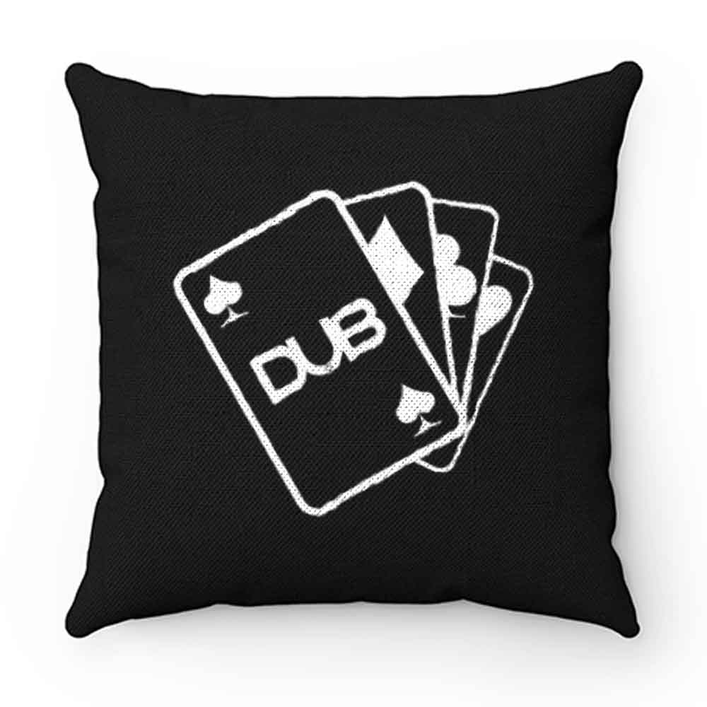 Dub Cards or Aces Pillow Case Cover