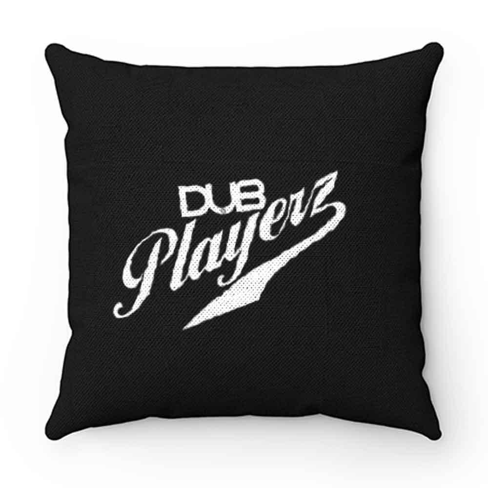 Dub Playerz Pillow Case Cover